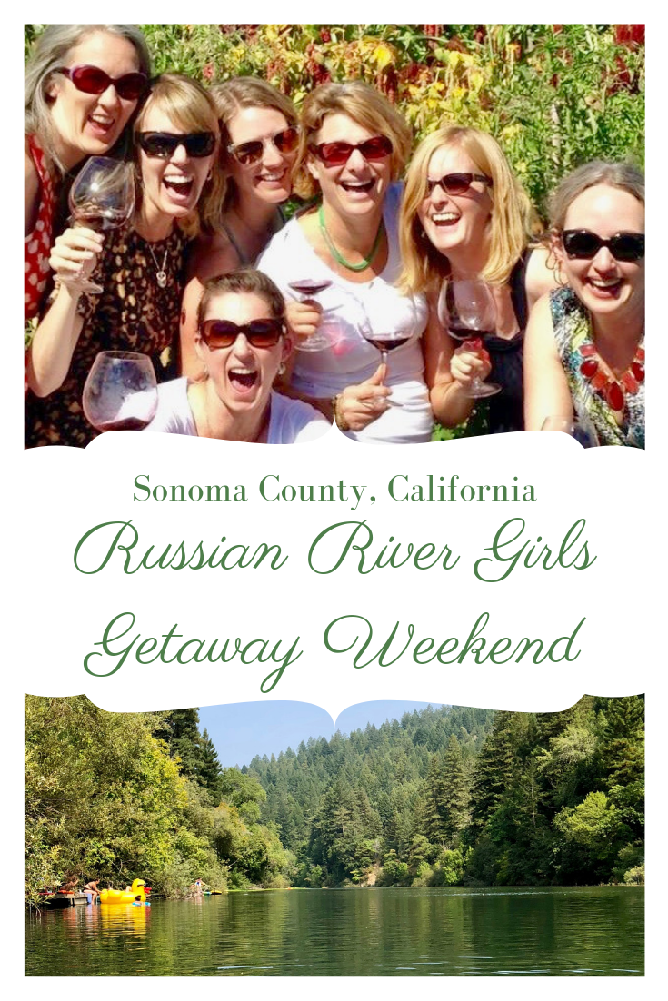 Russian River Girls Getaway Weekend in Guerneville, California in Western Sonoma County